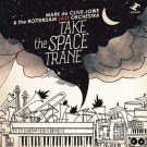 Mark De Clive-Lowe - Take the Space Trane (with The Rotterd - CD
