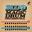 Magic Drum Orchestra - MDO - CD