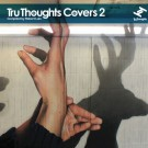 Various Artists - Tru Thoughts Covers 2 - CD