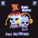Ghost Writerz - GWz All The Way - CD